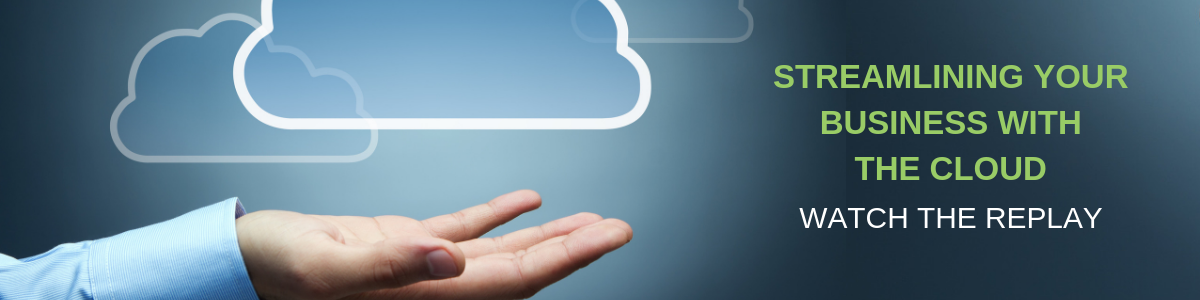 Streamline your business with the cloud - educational webinar replay